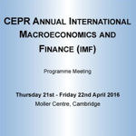 CEPR Annual International Macroeconomics and Finance (IMF) Programme Meeting